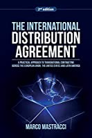 The International Distribution Agreement: Transnational Contracting across the European Union, the United States and Latin America
