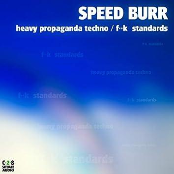 Heavy Propaganda Techno / F++k Standards