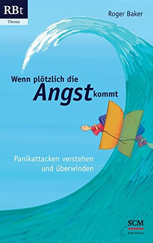 Wenn plötzlich die Angst kommt: Panikattacken verstehen und überwinden (RBtaschenbuch - Thema (555), Band 555)