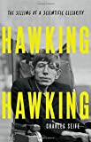 Image of Hawking Hawking: The Selling of a Scientific Celebrity
