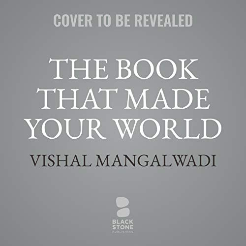 The Book That Made Your World     How the Bible Created the Soul of Western Civilization              By:                                                                                                                                 Vishal Mangalwadi                               Narrated by:                                                                                                                                 Kevin Kenerly                      Length: 14 hrs     Not rated yet     Overall 0.0
