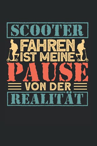 Scooter Fahren Ist Meine Pause Von Der Realität: Scooter & Kinder & Jungen Notizbuch 6\'x9\' Stunt Roller Geschenk