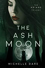 The Ash Moon (The Ariane Trilogy Book 1)