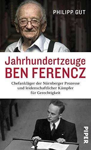 Jahrhundertzeuge Ben Ferencz: Chefankläger der Nürnberger Prozesse und leidenschaftlicher Kämpfer für Gerechtigkeit