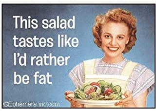 Best this salad tastes like i'd rather be fat Reviews