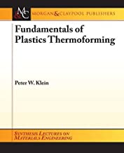Fundamentals of Plastics Thermoforming (Synthesis Lectures on Materials Engineering)