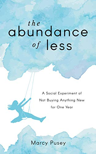 The Abundance of Less: A Social Experiment of Not Buying Anything New for One Year