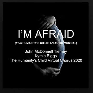 I'm Afraid (From Humanity's Child: An Audio Musical)