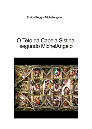 O Teto da Capela Sistina segundo MichelAngelo (Portuguese Edition)