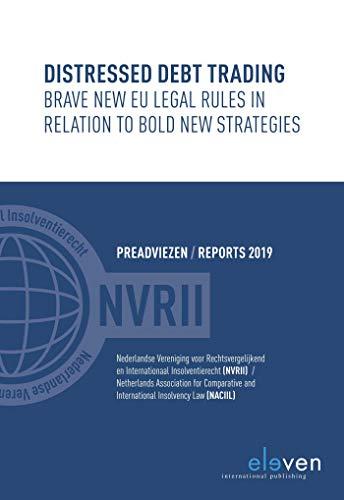 Distressed Debt Trading (Reports NACIIL/Preadviezen NVRII) (English Edition)