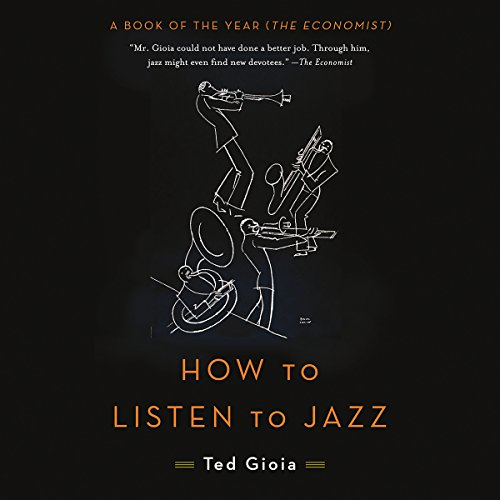 How to Listen to Jazz                   De :                                                                                                                                 Ted Gioia                               Lu par :                                                                                                                                 Peter Ganim                      Durée : 6 h et 58 min     Pas de notations     Global 0,0