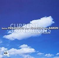 Current Conditions by PIERANUNZI / JOHNSON / BARON