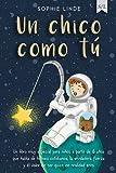 Un chico como tú: Un libro muy especial para niños a partir de 6 años que...