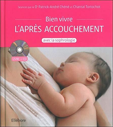 Bien vivre l'après accouchement avec la sophrologie - Livre + CD