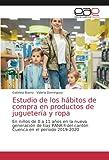 Estudio de los hábitos de compra en productos de juguetería y ropa: En niños de 0 a 11 años en la nueva generación de tías PANK®del cantón Cuenca en el período 2019-2020