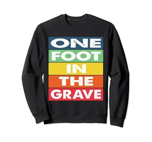 One Foot in the Grave Amputierter Rollstuhl Design für Amput Sweatshirt
