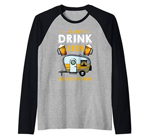 I Just Want To Drink Beer Camping Wohnwagen Anhänger Camper Raglan