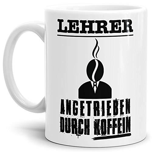 Tasse für Den Lehrer Angetrieben durch Koffein/Schule/Abschied/Koffein/Kaffee/Lehrer-Geschenk/Geschenk-Idee/mit Spruch/Beste Qualität - 25 Jahre Erfahrung Weiss