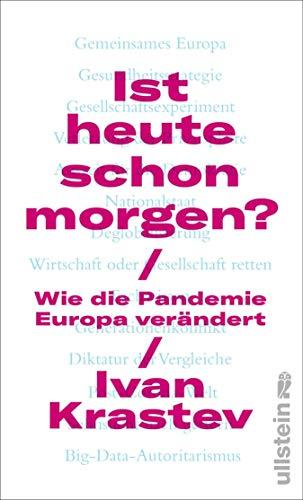 Ist heute schon morgen?: Wie die Pandemie Europa verändert (German Edition)