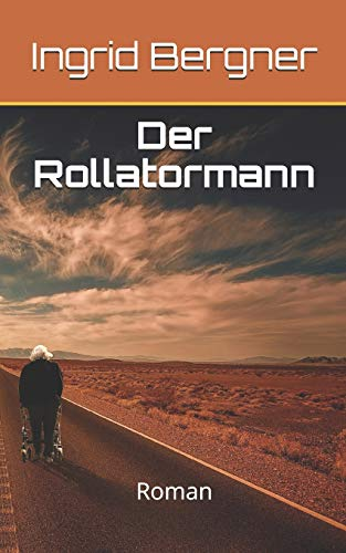 Der Rollatormann: Roman