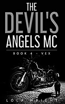 The Devil's Angels MC: Book 4 - Vex by [Lola Wright, Pam Clinton]