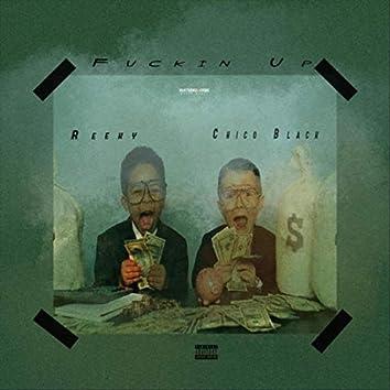 Fuckin Up (feat. Chico Black)