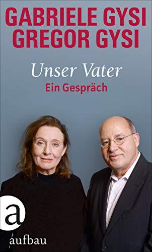 Buchseite und Rezensionen zu 'Unser Vater: Ein Gespräch' von Gabriele Gysi