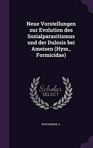 Neue Vorstellungen Zur Evolution Des Sozialparasitismus Und Der Dulosis Bei Ameisen (Hym., Formicidae)