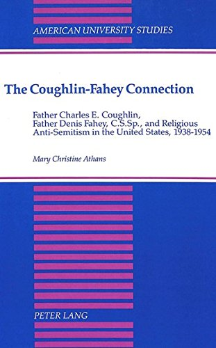 The Coughlin-Fahey Connection: Father Charles E. Coughlin, Father Denis Fahey, C.S.Sp., and Religious Anti-Semitism in t