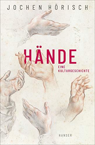 Hände: Eine Kulturgeschichte