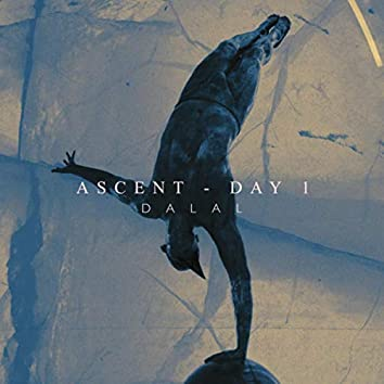 Ascent - Day 1