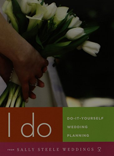 I Do: Do-It-Yourself Wedding Planning DVD with Sally Steele includes Companion Wedding Planner Book