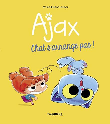 Ajax, Tome 02: Chat s'arrange pas !