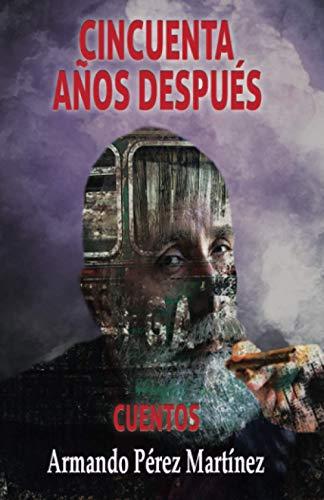 CINCUENTA AÑOS DESPUÉS