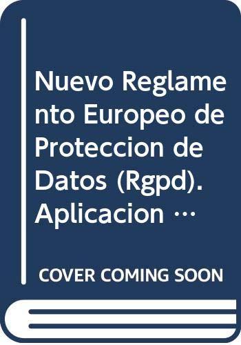 Nuevo Reglamento Europeo de Protección de Datos (Rgpd). Aplicación Mayo 2018