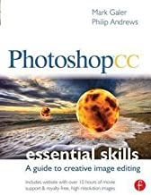 Mark Galer: Photoshop CC : Essential Skills: A Guide to Creative Image Editing (Paperback); 2013 Edition