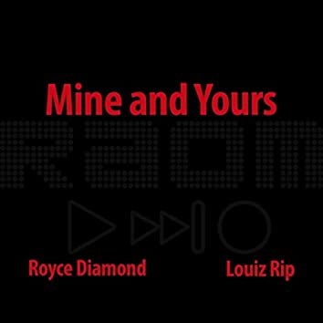 Mine and Yours (feat. Louiz Rip)