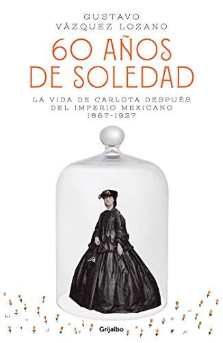 60 años de soledad: La vida de Carlota después del Imperio Mexicano