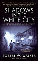 Shadows in the White City 0060739967 Book Cover