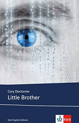 Little Brother: Schulausgabe für das Niveau B1, ab dem 5. Lernjahr. Ungekürzter englischer Originaltext mit Annotationen (Young Adult Literature: Klett English Editions)