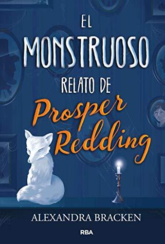 El monstruoso relato de Prosper Redding (FICCION JUVENIL)