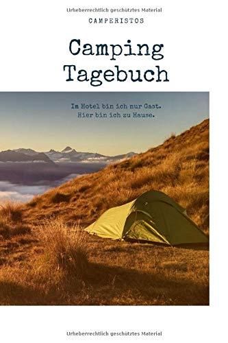 Camping Tagebuch: Reisetagebuch | Campinglogbuch für den Zelt, Camper, Caravan, Reisemobil, Wohnwagen, Wohnmobil Urlaub, Bikepacking | Reisejournal | Notizbuch