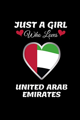 Just A Girl Who Loves United Arab Emirates: United Arab Emirates notebook journal I lined notebook journal for United Arab Emirates lover