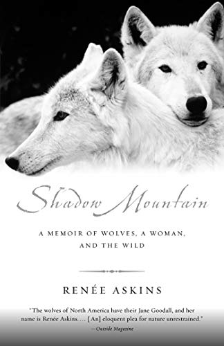 Shadow Mountain: A Memoir of Wolves, a Woman, and the Wild (English Edition)