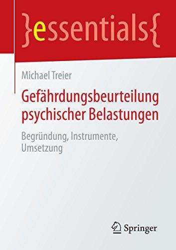 Gefährdungsbeurteilung psychischer Belastungen: Begründung, Instrumente, Umsetzung (essentials)