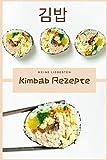 Meine liebsten Kimbab Rezepte: koreanisches Kochbuch vegetarisch - Soul Food Rezeptbuch für die eigenen Aufschriebe von asiatische Rezepte wie Kimbab ... (Meine liebsten Rezepte - selbst notiert)