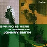 Spring is Here - The Guitar Genius of Johnny Smith