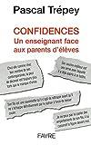 Confidences - Un enseignant face aux parents d'élèves