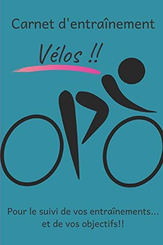 Carnet d'entraînement Vélos!! pour le suivi de...