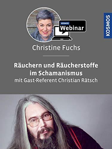 Räuchern und Räucherstoffe im Schamanismus. Mit Christine Fuchs und Christian Rätsch
